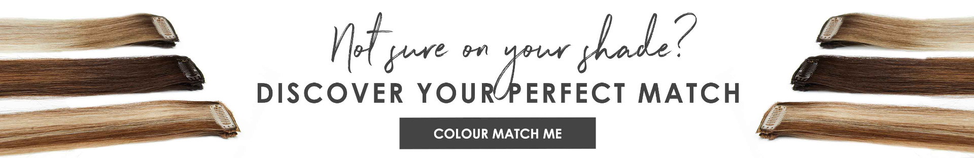 Not sure on your shade? Discover your perfect match